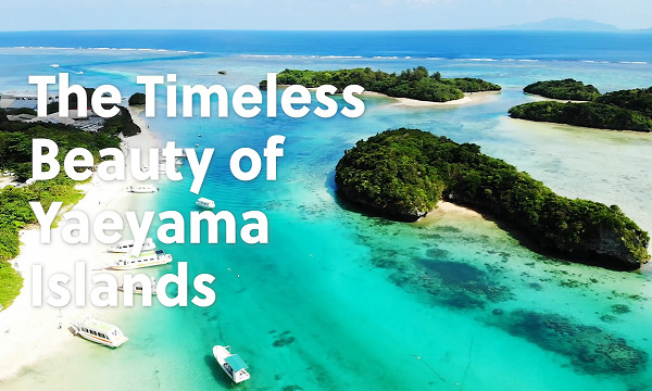 Yaeyama Islands: A home to timeless beauty